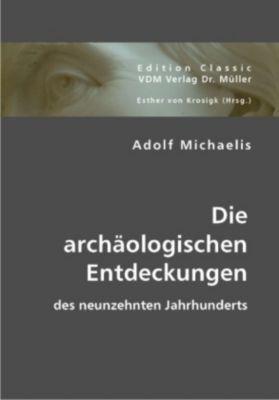 Die archäologischen Entdeckungen des neunzehnten Jahrhunderts, Adolf Michaelis