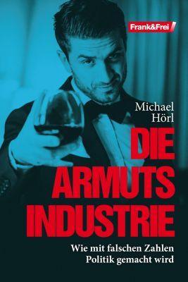 Die Armutsindustrie, Michael Hörl