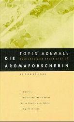 Die Aromaforscherin, Toyin Adewale