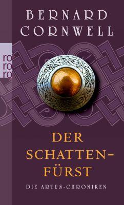 Die Artus-Chroniken Band 2: Der Schattenfürst, Bernard Cornwell