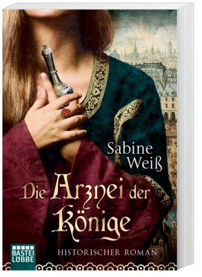 Die Arznei der Könige, Sabine Weiß