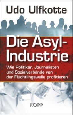 Die Asyl-Industrie, Udo Ulfkotte