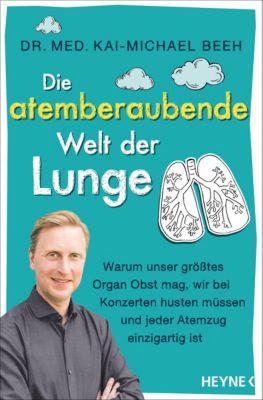 Die atemberaubende Welt der Lunge, Kai-Michael Beeh