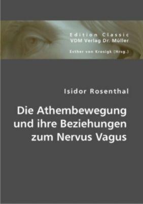 Die Athembewegung und ihre Beziehungen zum Nervus Vagus, Isidor Rosenthal