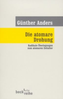 Die atomare Drohung, Günther Anders