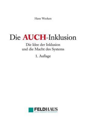 Die AUCH-Inklusion - Hans Wocken |