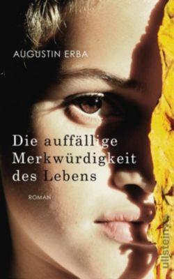 Die auffällige Merkwürdigkeit des Lebens, Augustin Erba