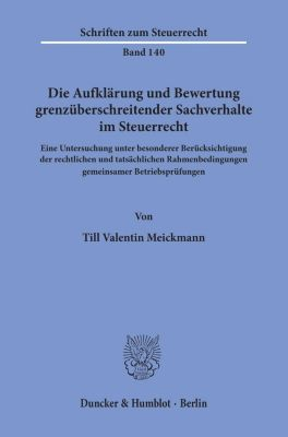 Die Aufklärung und Bewertung grenzüberschreitender Sachverhalte im Steuerrecht. - Till Valentin Meickmann pdf epub