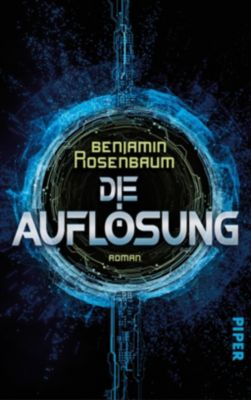 Die Auflösung - Benjamin Rosenbaum |