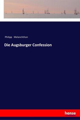Die Augsburger Confession - Philipp Melanchthon pdf epub