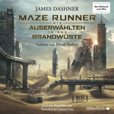 Die Auserwählten - Maze Runner: Maze Runner: Die Auserwählten - In der Brandwüste, James Dashner