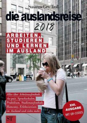 die auslandsreise 2018 - Arbeiten, Studieren und Lernen im Ausland., Susanne Gry Troll