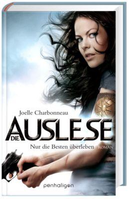 Die Auslese Band 1: Nur die Besten überleben, Joelle Charbonneau