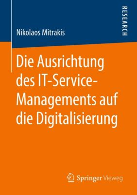 Die Ausrichtung des IT-Service-Managements auf die Digitalisierung - Nikolaos Mitrakis pdf epub