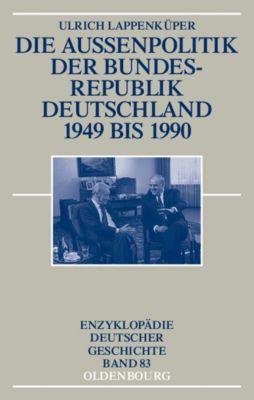 Die Außenpolitik der Bundesrepublik Deutschland 1949 bis 1990, Ulrich Lappenküper