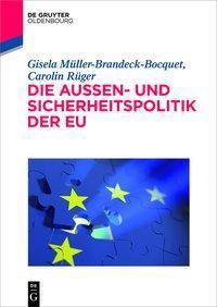 Die Außenpolitik der EU, Gisela Müller-Brandeck-Bocquet, Carolin Rüger