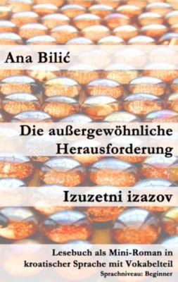 Die außergewöhnliche Herausforderung / Izuzetni izazov, Ana Bilic
