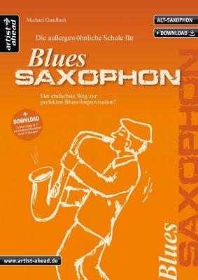 Die außergewöhnliche Schule für Blues-Saxophon (Altsaxophon), m. 2 Audio-CDs - Michael Gundlach |