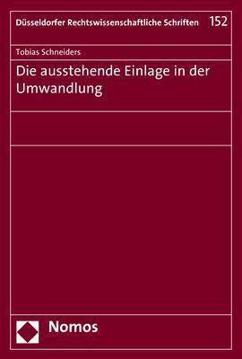 Die ausstehende Einlage in der Umwandlung, Tobias Schneiders