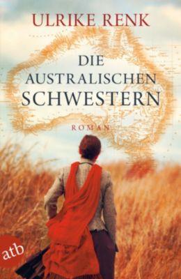 Die Australien Saga: Die australischen Schwestern, Ulrike Renk
