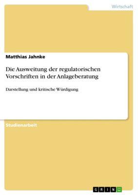 Die Ausweitung der regulatorischen Vorschriften in der Anlageberatung, Matthias Jahnke