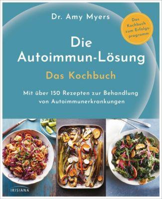 Die Autoimmun-Lösung. Das Kochbuch - Amy Myers  