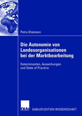 Die Autonomie von Landesorganisationen bei der Marktbearbeitung, Petra Ehemann
