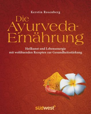 Die Ayurveda-Ernährung, Kerstin D. Rosenberg