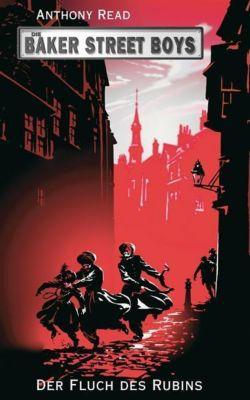 Die Baker Street Boys - Der Fluch des Rubins, Anthony Read