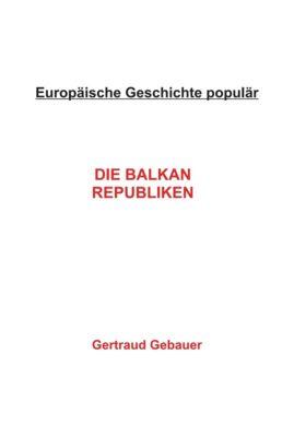 Die Balkan Republiken, Gertraud Gebauer