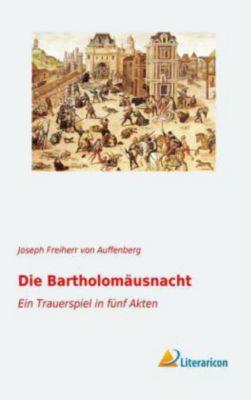 Die Bartholomäusnacht - Joseph Frhr. von Auffenberg  