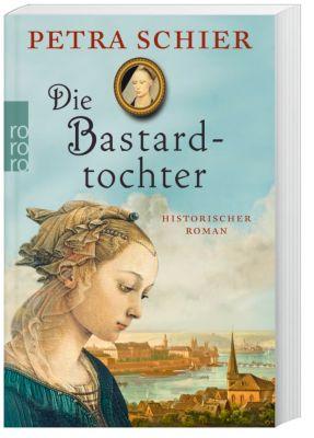 Die Bastardtochter - Petra Schier |