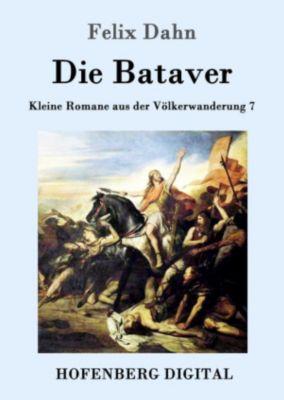Die Bataver, Felix Dahn