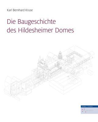 Die Baugeschichte des Hildesheimer Domes - Karl B. Kruse |