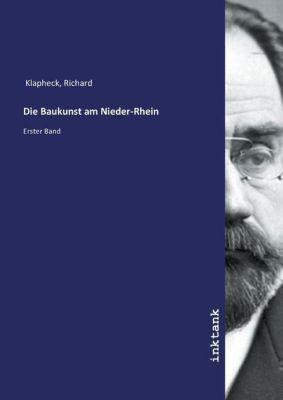 Die Baukunst am Nieder-Rhein - Richard Klapheck pdf epub