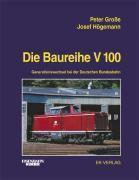 Die Baureihe V 100, Peter Große, Josef Högemann