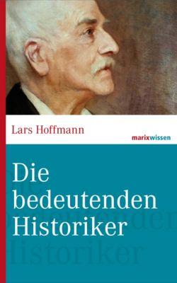 Die bedeutenden Historiker, Lars Hoffmann