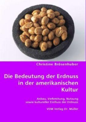 Die Bedeutung der Erdnuss in der amerikanischen Kultur, Christine Brösenhuber