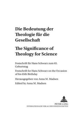 Die Bedeutung der Theologie für die Gesellschaft. The Significance of Theology for Society