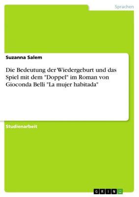 Die Bedeutung der Wiedergeburt und das Spiel mit dem Doppel im Roman von Gioconda Belli La mujer habitada, Suzanna Salem