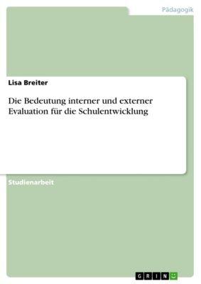 Die Bedeutung interner und externer Evaluation für die Schulentwicklung, Lisa Breiter