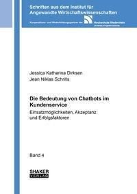 Die Bedeutung von Chatbots im Kundenservice, Jessica Katharina Dirksen, Jean Niklas Schrills