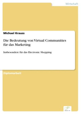 Die Bedeutung von Virtual Communities für das Marketing, Michael Krauss