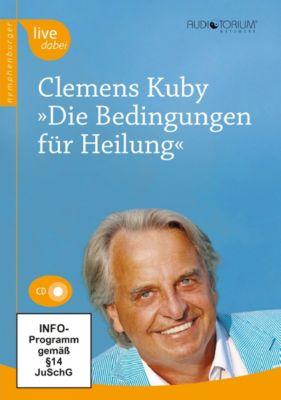 Die Bedingungen für Heilung, 2 Audio-CDs, Clemens Kuby