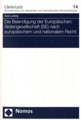 Die Beendigung der Europäischen Aktiengeselllschaft (SE) nach europäischem und nationalem Recht, Gero Ludwig