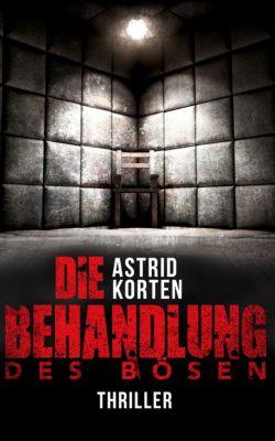 Die Behandlung des Bösen, Astrid Korten