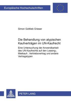 Die Behandlung von atypischen Kaufverträgen im UN-Kaufrecht, Simon Gottlieb Grieser