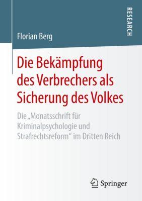 Die Bekämpfung des Verbrechers als Sicherung des Volkes, Florian Berg