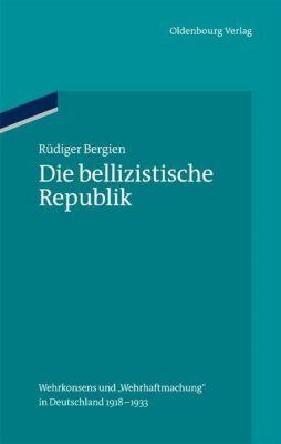 Die bellizistische Republik, Rüdiger Bergien