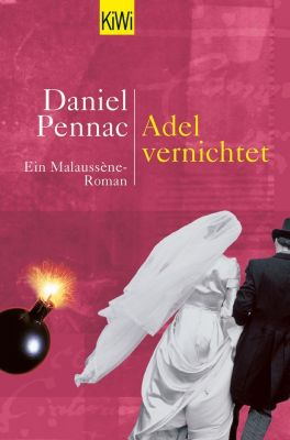 Die Benjamin Malaussène Reihe: Adel vernichtet, Daniel Pennac